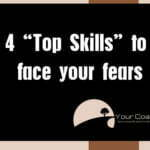 4 Top skills to overcome your fears