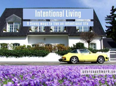 Intentional living - Your Coach Mark Csabai