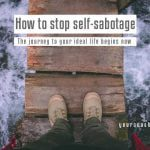How to stop self-sabotaging behaviour