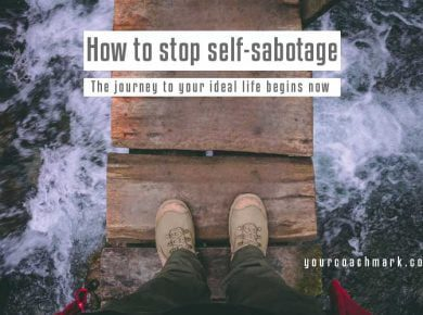 How to stop self-sabotaging behaviour - life coaching Bloemfontein