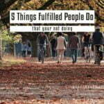 5 Things fulfilled people do