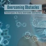 4 Techniques for overcoming obstacles