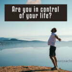 Are in control of your life?